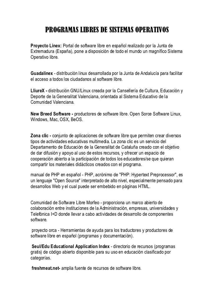 PROGRAMAS LIBRES DE SISTEMAS OPERATIVOSProyecto Linex: Portal de software libre en español realizado por la Junta deExtrem...