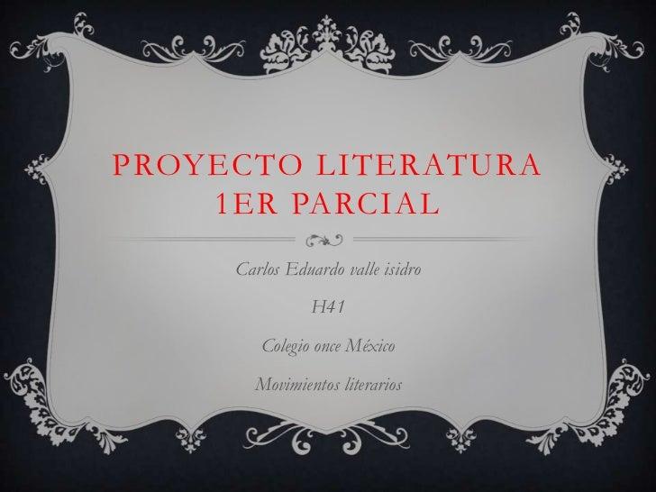 PROYECTO LITERATURA    1ER PARCIAL     Carlos Eduardo valle isidro                H41        Colegio once México       Mov...