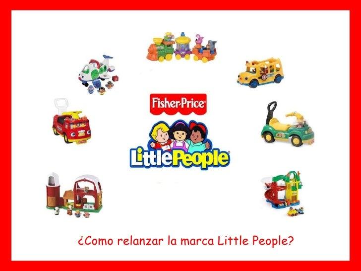 ¿Como relanzar la marca Little People?