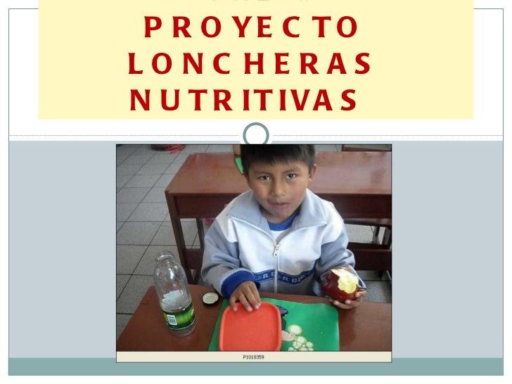 IE. ALFRED BINET -JLBR PROYECTO LONCHERAS NUTRITIVAS