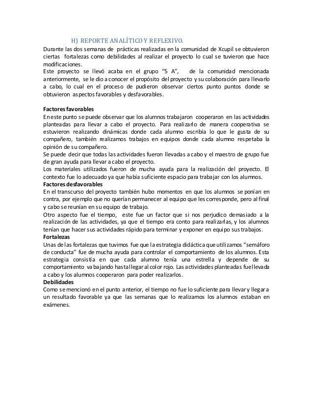 H) REPORTE ANALÍTICO Y REFLEXIVO. Durante las dos semanas de prácticas realizadas en la comunidad de Xcupil se obtuvieron ...