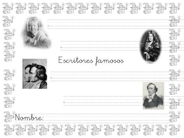 .                  .                  Escritores famosos              .                      .Nombre: