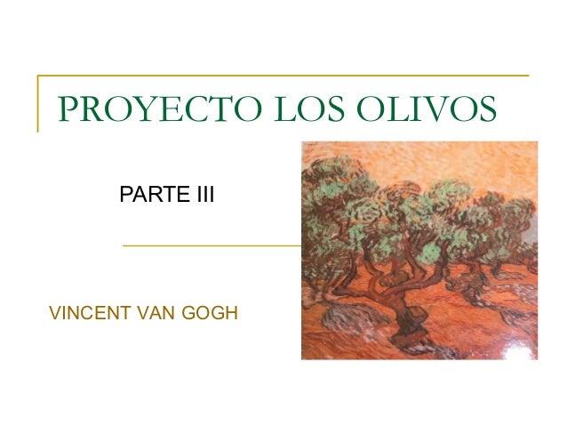 PROYECTO LOS OLIVOS PARTE III VINCENT VAN GOGH