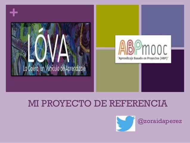 + MI PROYECTO DE REFERENCIA @zoraidaperez