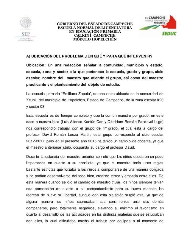 GOBIERNO DEL ESTADO DE CAMPECHE ESCUELA NORMAL DE LICENCIATURA EN EDUCACIÓN PRIMARIA CALKINÍ, CAMPECHE MÓDULO HOPELCHÉN A)...