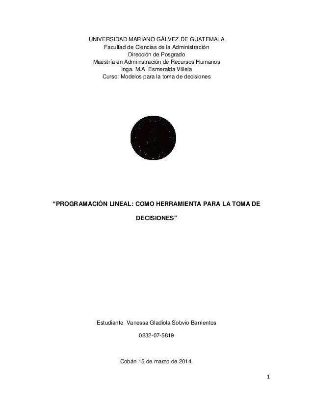 1 UNIVERSIDAD MARIANO GÁLVEZ DE GUATEMALA Facultad de Ciencias de la Administración Dirección de Posgrado Maestría en Admi...