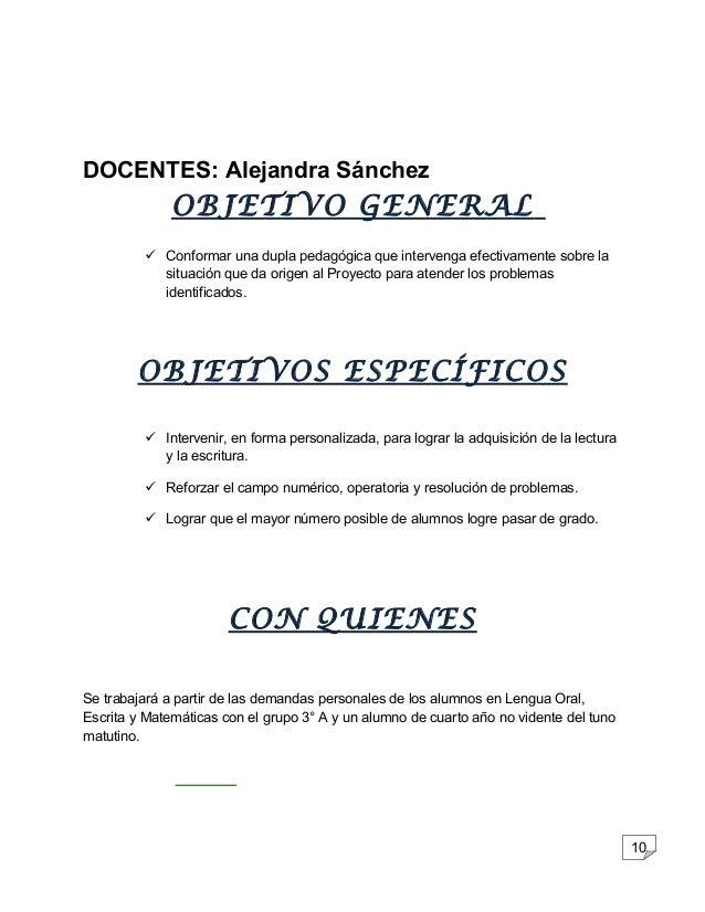 10  DOCENTES: Alejandra Sánchez  OBJETIVO GENERAL   Conformar una dupla pedagógica que intervenga efectivamente sobre la ...