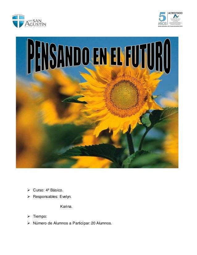  Curso: 4º Básico.  Responsables: Evelyn. Karina.  Tiempo:  Número de Alumnos a Participar: 20 Alumnos.