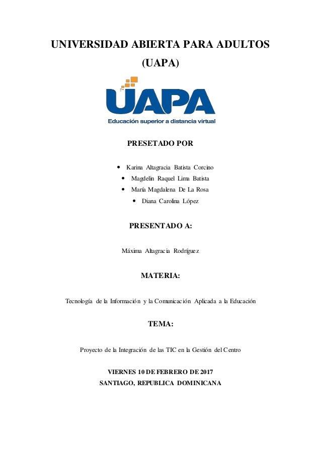 UNIVERSIDAD ABIERTA PARA ADULTOS (UAPA) PRESETADO POR  Karina Altagracia Batista Corcino  Magdelin Raquel Lima Batista ...