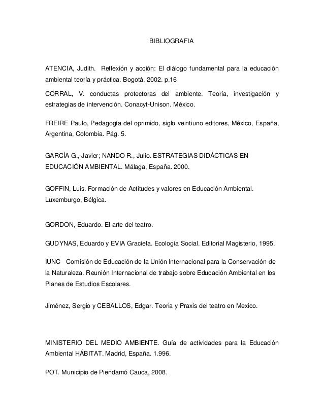 BIBLIOGRAFIAATENCIA, Judith. Reflexión y acción: El diálogo fundamental para la educaciónambiental teoría y práctica. Bogo...