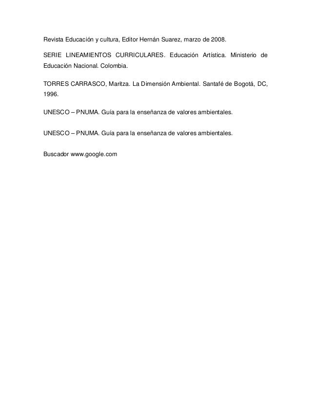 Revista Educación y cultura, Editor Hernán Suarez, marzo de 2008.SERIE LINEAMIENTOS CURRICULARES. Educación Artística. Min...