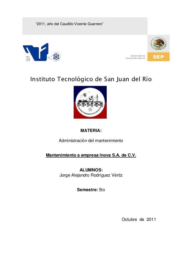 """""""2011, año del Caudillo Vicente Guerrero""""Instituto Tecnológico de San Juan del Río                            MATERIA:    ..."""