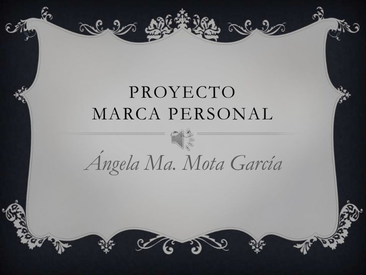 Proyecto marca personal<br />Ángela Ma. Mota García<br />