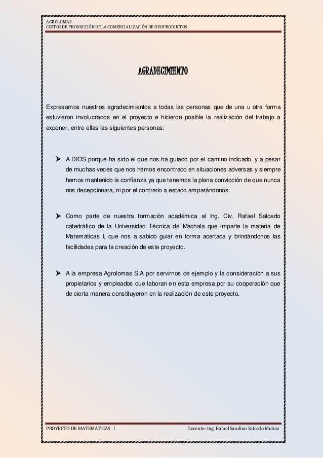 AGROLOMAS COSTOSDE PRODUCCIÓNDE LA COMERCIALIZACIÓN DE OVOPRODUCTOS PROYECTO DE MATEMATICAS I Docente: Ing. Rafael Sandino...
