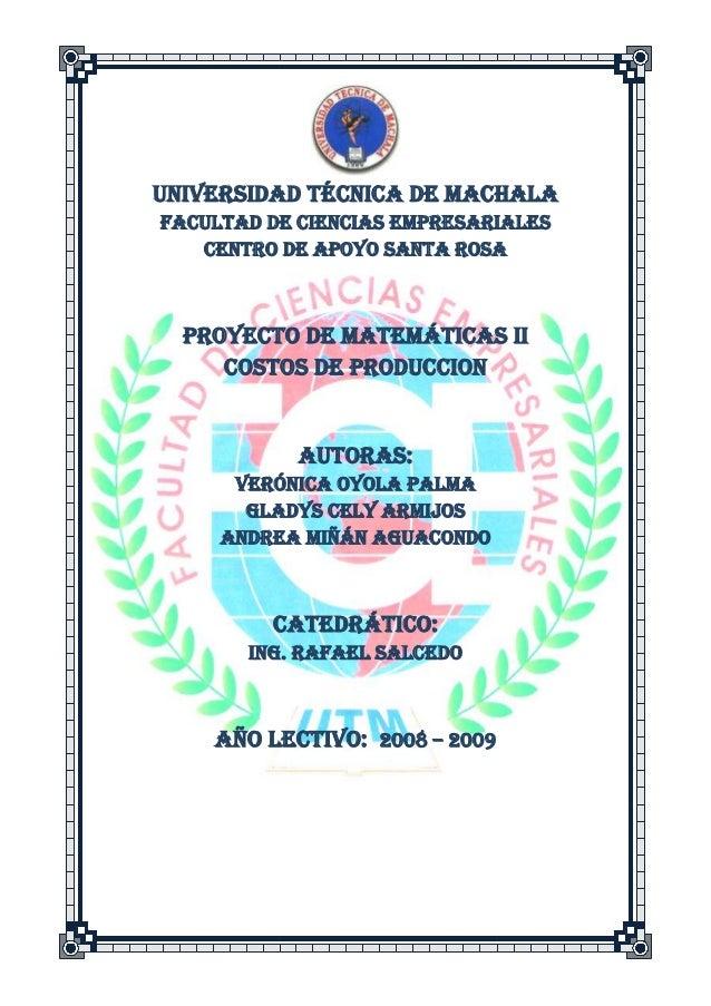 UNIVERSIDAD TÉCNICA DE MACHALAFACULTAD DE CIENCIAS EMPRESARIALEs   CENTRO DE APOYO SANTA ROSA  PROYECTO DE MATEMÁTICAS II ...