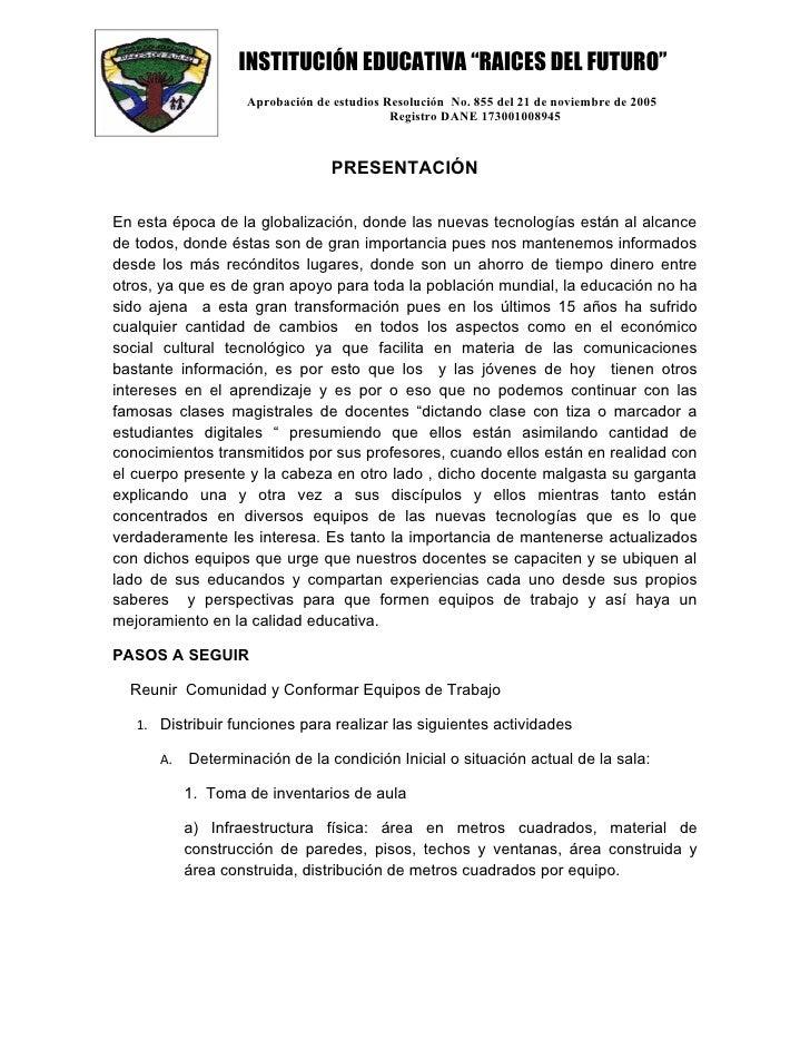 """INSTITUCIÓN EDUCATIVA """"RAICES DEL FUTURO""""                    Aprobación de estudios Resolución No. 855 del 21 de noviembre..."""