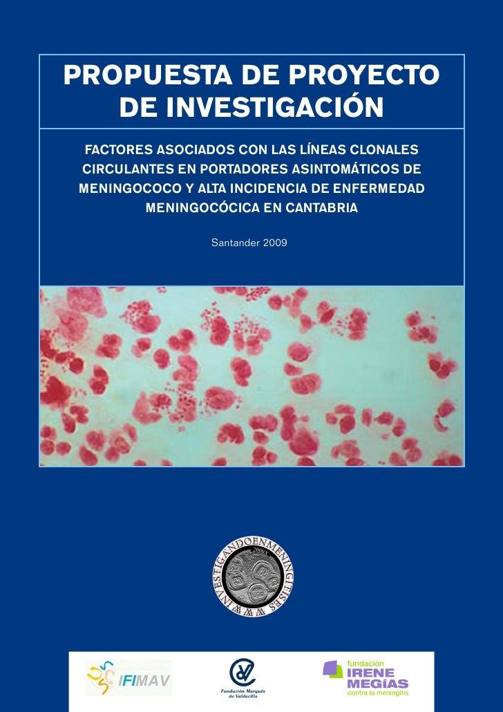 PROPUESTA DE PROYECTO    DE INVESTIGACIÓN  FACTORES ASOCIADOS CON LAS LÍNEAS CLONALES CIRCULANTES EN PORTADORES ASINTOMÁTI...