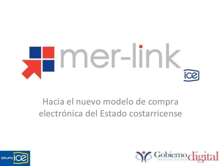 Proyecto Merlink  Hacia el nuevo modelo de compra electrónica del Estado costarricense