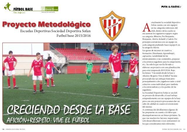 F. J. García Curros Fotos: sdsofán.com Entrenador Nacional Nivel III FÚTBOL BASE 132 / EDICIÓN 100 FUTBOL-TACTICO132 Proye...
