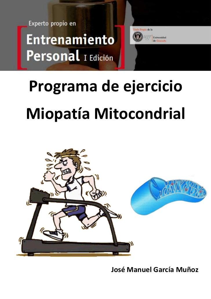 Programa de ejercicioMiopatía Mitocondrial           José Manuel García Muñoz
