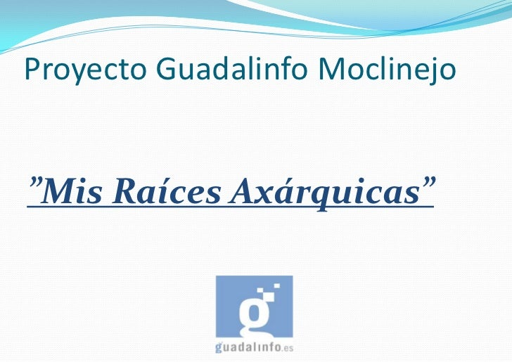 """Proyecto Guadalinfo Moclinejo<br />""""Mis Raíces Axárquicas""""<br />"""