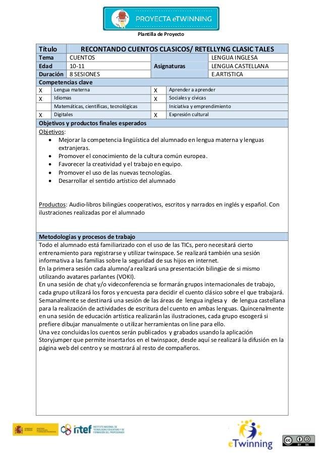 Plantilla de Proyecto Título RECONTANDO CUENTOS CLASICOS/ RETELLYNG CLASIC TALES Tema CUENTOS LENGUA INGLESA Edad 10-11 As...