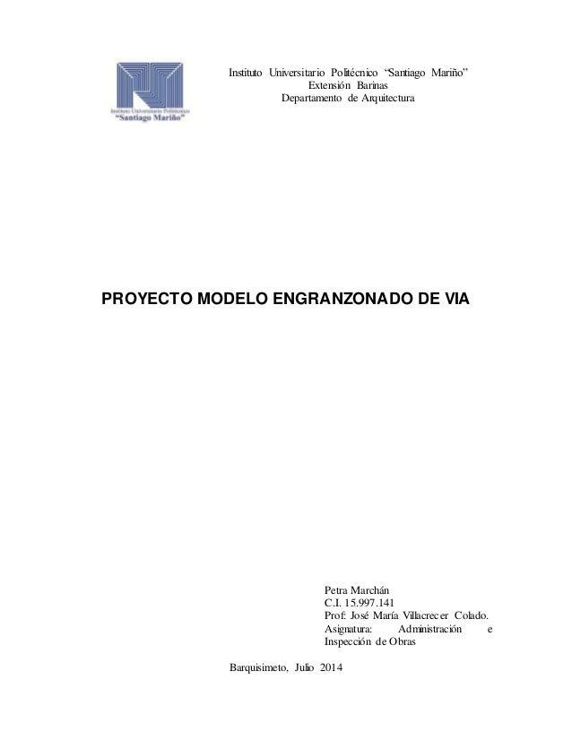 "Instituto Universitario Politécnico ""Santiago Mariño"" Extensión Barinas Departamento de Arquitectura PROYECTO MODELO ENGRA..."