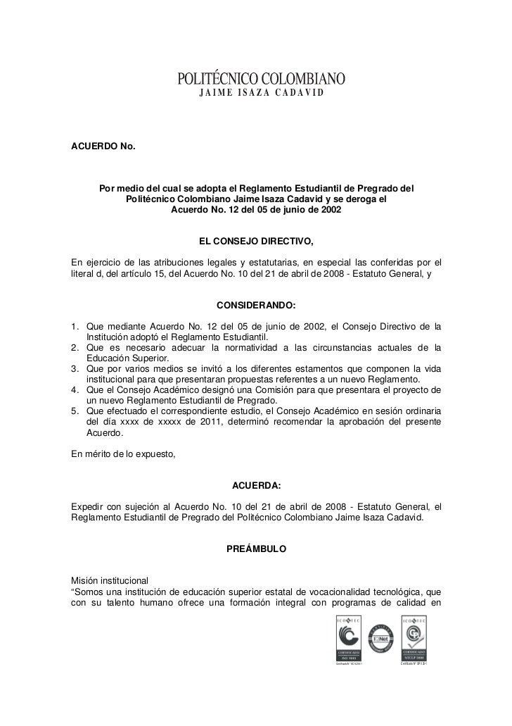 ACUERDO No.      Por medio del cual se adopta el Reglamento Estudiantil de Pregrado del           Politécnico Colombiano J...