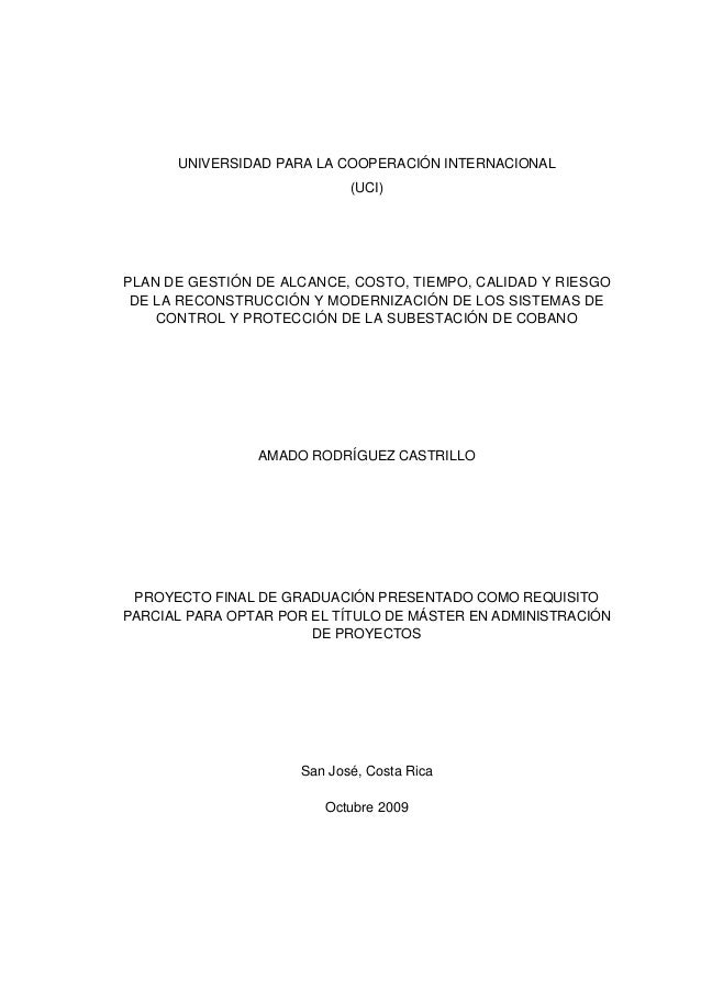 UNIVERSIDAD PARA LA COOPERACIÓN INTERNACIONAL (UCI) PLAN DE GESTIÓN DE ALCANCE, COSTO, TIEMPO, CALIDAD Y RIESGO DE LA RECO...