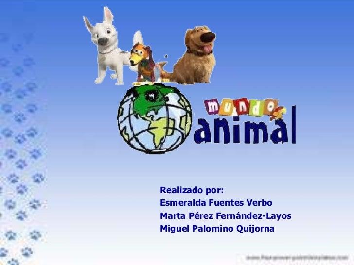 Realizado por: Esmeralda Fuentes Verbo Marta Pérez Fernández-Layos Miguel Palomino Quijorna