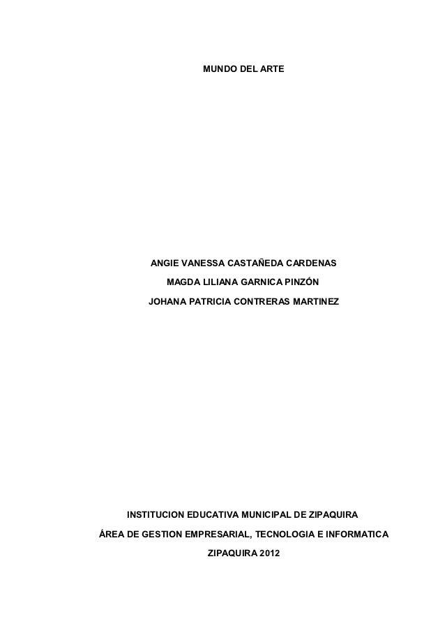 MUNDO DEL ARTE         ANGIE VANESSA CASTAÑEDA CARDENAS            MAGDA LILIANA GARNICA PINZÓN         JOHANA PATRICIA CO...