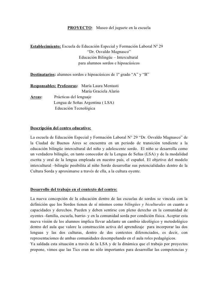 PROYECTO: Museo del juguete en la escuelaEstablecimiento: Escuela de Educación Especial y Formación Laboral Nº 29         ...