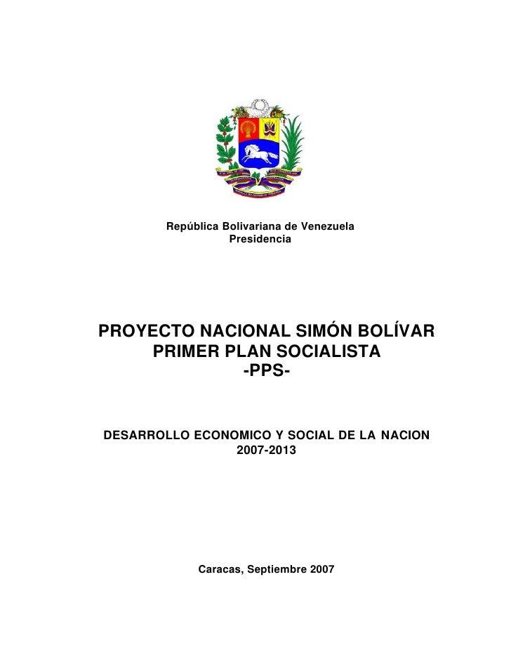 República Bolivariana de Venezuela                   PresidenciaPROYECTO NACIONAL SIMÓN BOLÍVAR    PRIMER PLAN SOCIALISTA ...