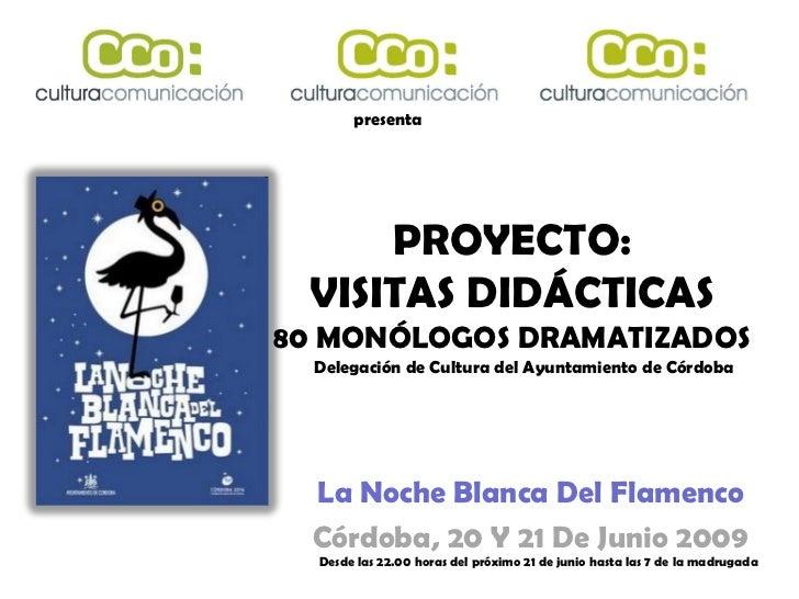 presenta     PROYECTO: VISITAS DIDÁCTICAS80 MONÓLOGOS DRAMATIZADOS  Delegación de Cultura del Ayuntamiento de Córdoba  La ...