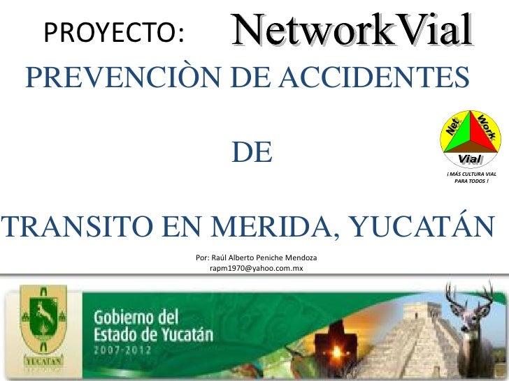 PROYECTO:  PREVENCIÒN DE ACCIDENTES                     DE                         ¡ MÁS CULTURA VIAL                     ...