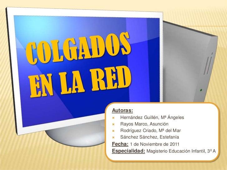 Autoras:   Hernández Guillén, Mª Ángeles   Rayos Marco, Asunción   Rodríguez Criado, Mª del Mar   Sánchez Sánchez, Est...