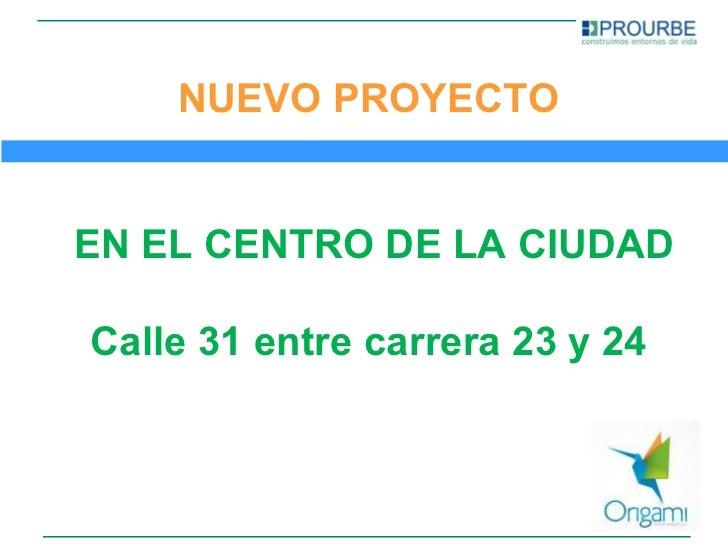 NUEVO PROYECTOEN EL CENTRO DE LA CIUDADCalle 31 entre carrera 23 y 24