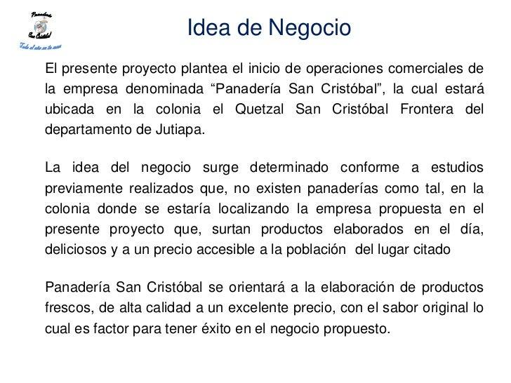 """Idea de NegocioEl presente proyecto plantea el inicio de operaciones comerciales dela empresa denominada """"Panadería San Cr..."""