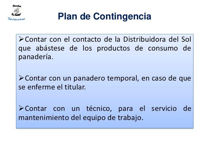 Plan de ContingenciaContar con el contacto de la Distribuidora del Solque abástese de los productos de consumo depanaderí...