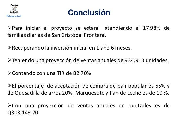 ConclusiónPara iniciar el proyecto se estará atendiendo el 17.98% defamilias diarias de San Cristóbal Frontera.Recuperan...