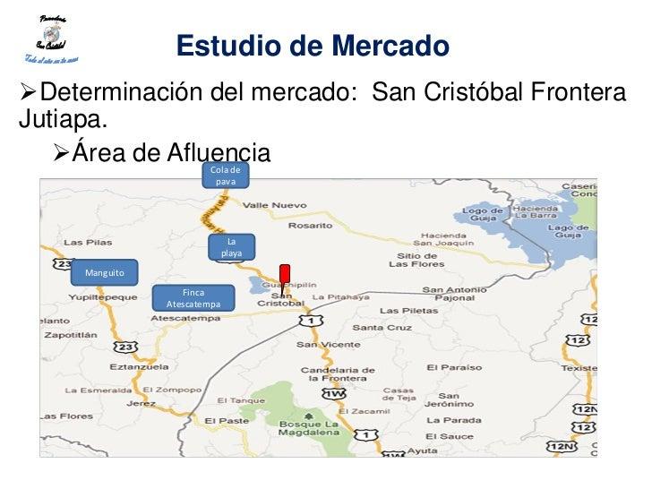 Estudio de MercadoDeterminación del mercado: San Cristóbal FronteraJutiapa.   Área de Afluencia    Cola de              ...