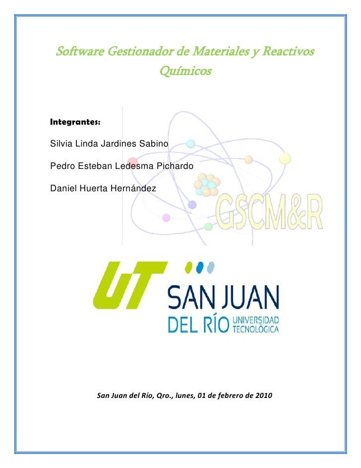 Software Gestionador de Materiales y Reactivos                    Químicos   Integrantes:  Silvia Linda Jardines Sabino  P...