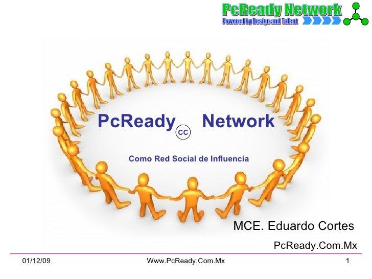PcReady  Network  Como Red Social de Influencia MCE. Eduardo Cortes   PcReady.Com.Mx CC