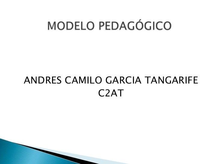 ANDRES CAMILO GARCIA TANGARIFE            C2AT