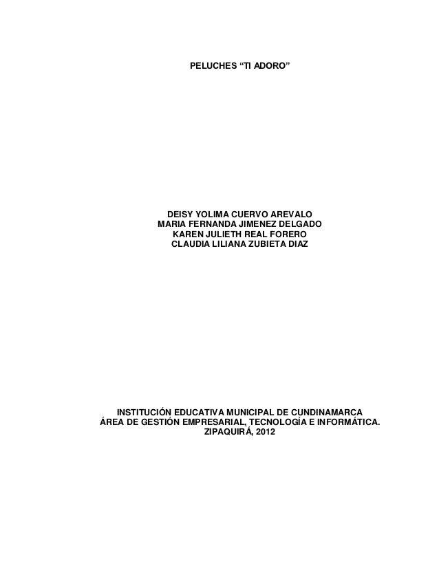 "PELUCHES ""TI ADORO""            DEISY YOLIMA CUERVO AREVALO           MARIA FERNANDA JIMENEZ DELGADO             KAREN JULI..."