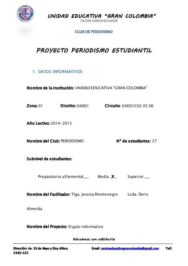 """UNIDAD EDUCATIVA """"GRAN COLOMBIA"""" TULCÁN-CARCHI-ECUADOR CLUB DE PERIODISMO Educamos con sabiduría Dirección: Av. 26 de Mayo..."""