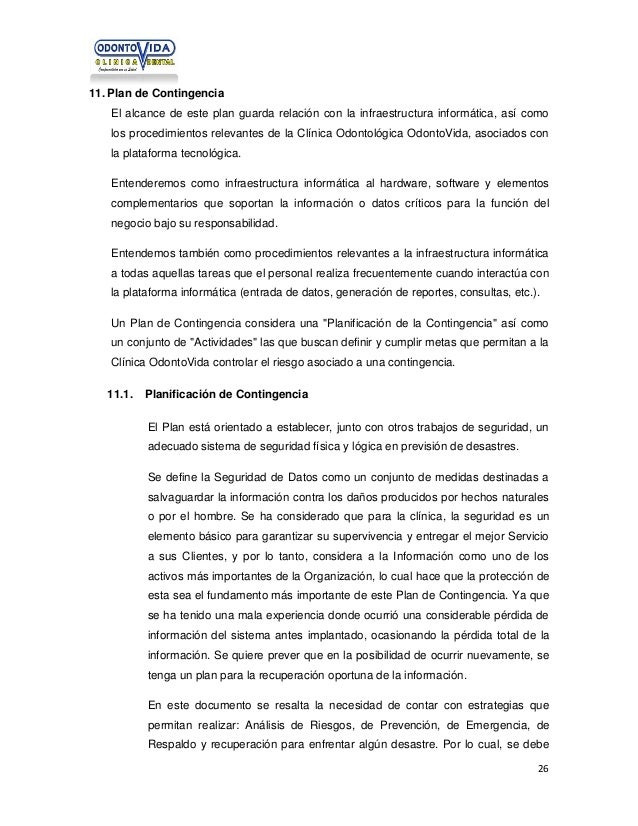 11. Plan de Contingencia El alcance de este plan guarda relación con la infraestructura informática, así como los procedim...