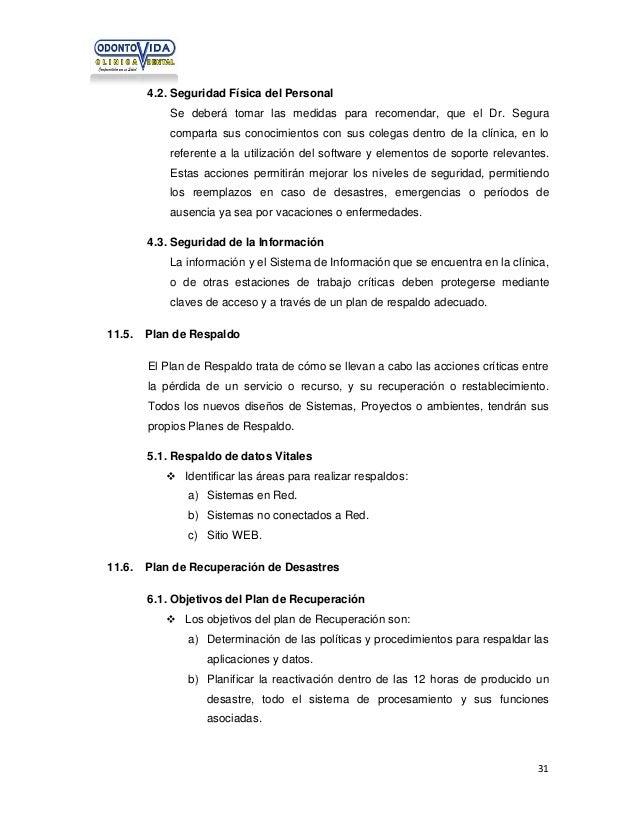 4.2. Seguridad Física del Personal Se deberá tomar las medidas para recomendar, que el Dr. Segura comparta sus conocimient...