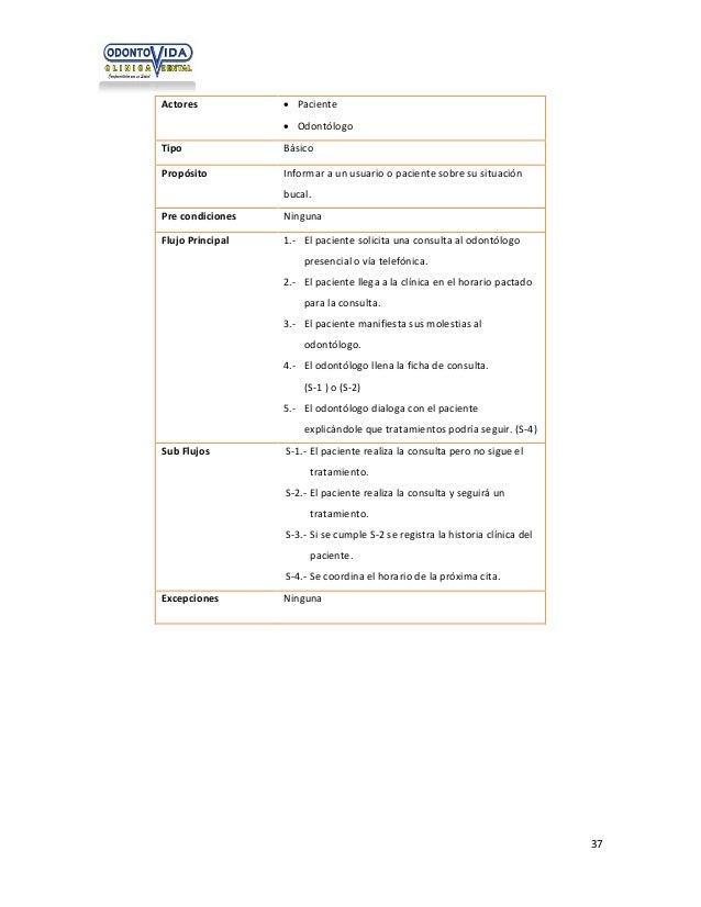 Actores   Paciente  Odontólogo  Tipo  Básico  Propósito  Informar a un usuario o paciente sobre su situación bucal.  Pre...