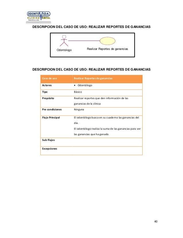 DESCRIPCION DEL CASO DE USO: REALIZAR REPORTES DE GANANCIAS  Realizar Reportes de ganancias  Odontologo  DESCRIPCION DEL C...